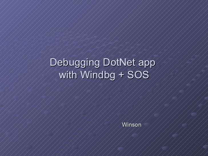 Debugging DotNet app  with Windbg + SOS Winson