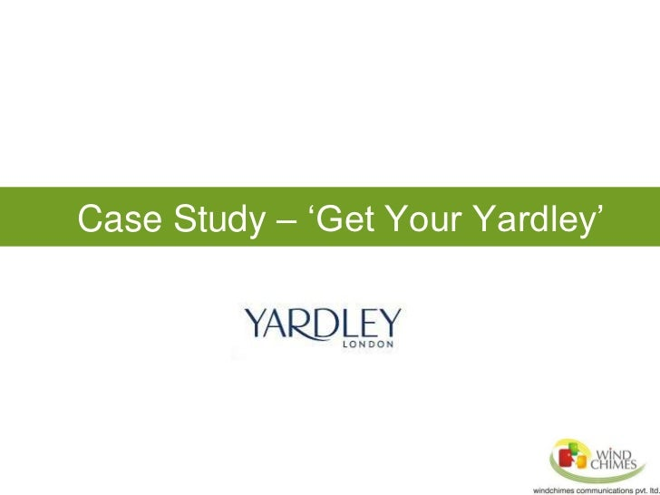 ObjectivesCase Study – 'Get Your Yardley'