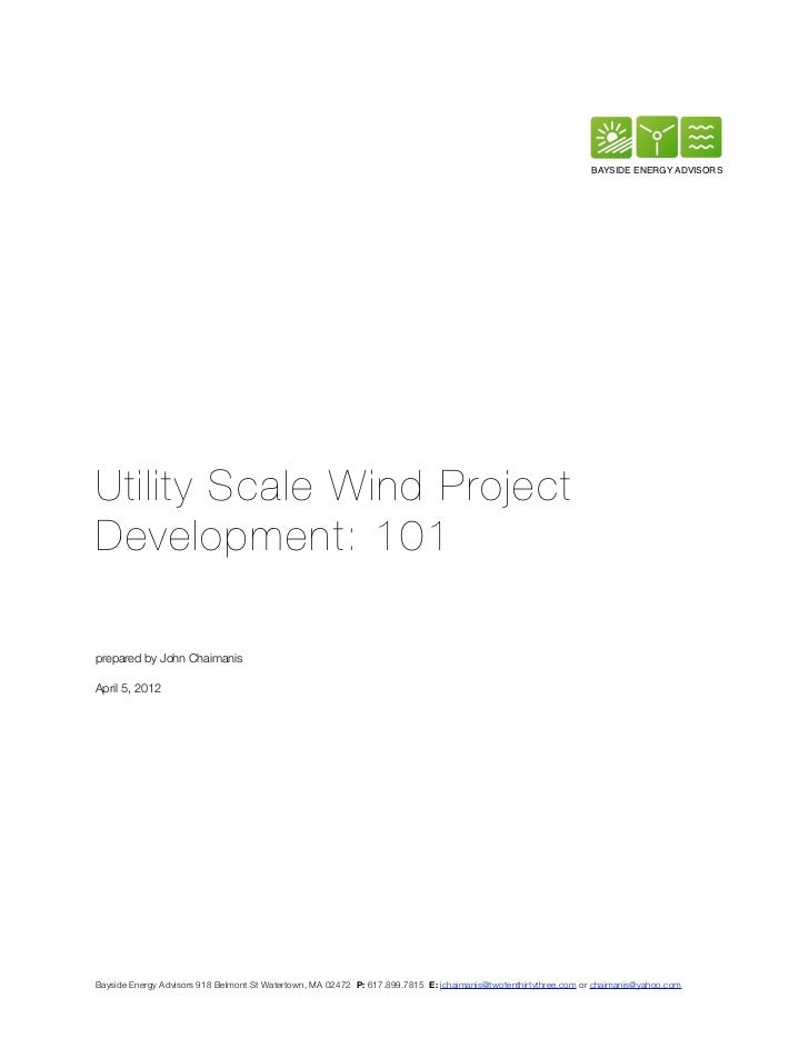 BAYSIDE ENERGY ADVISORSUtility Scale Wind ProjectDevelopment: 101prepared by John ChaimanisApril 5, 2012Bayside Energy Adv...