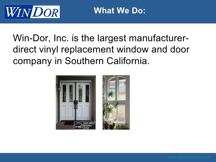 Win dor southern california vinyl replacment window company for Vinyl windows company