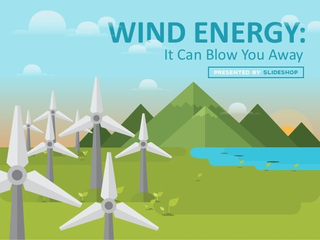 WIND ENERGY: It Can Blow You Away