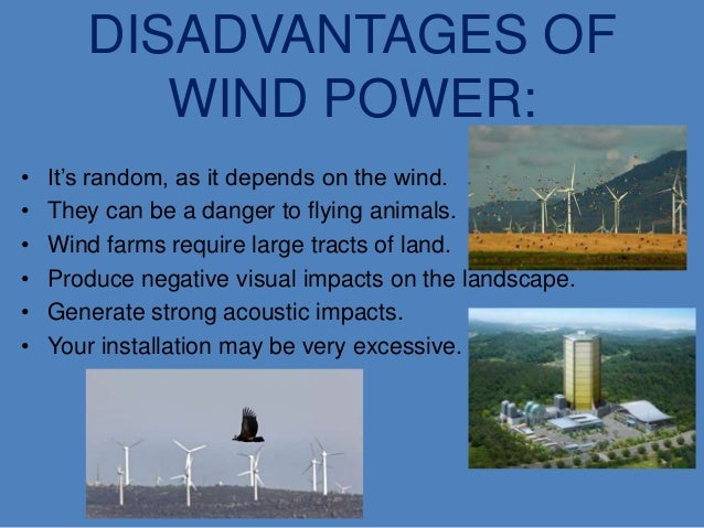 the benefits use and disadvantages of windmills Advantages and disadvantages of energy sources prepared by sandra vasa-sideris, phd, southern polytechnic state university, for use by students.