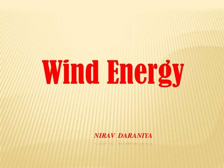 Wind Energy    NIRAV DARANIYA