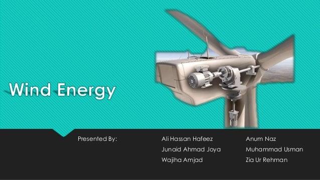 Presented By:  Ali Hassan Hafeez  Anum Naz  Junaid Ahmad Joya  Muhammad Usman  Wajiha Amjad  Zia Ur Rehman