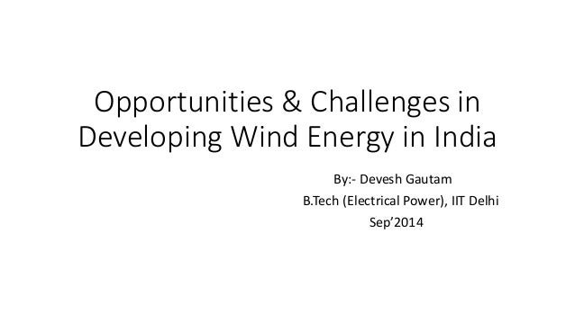 Opportunities & Challenges in Developing Wind Energy in India