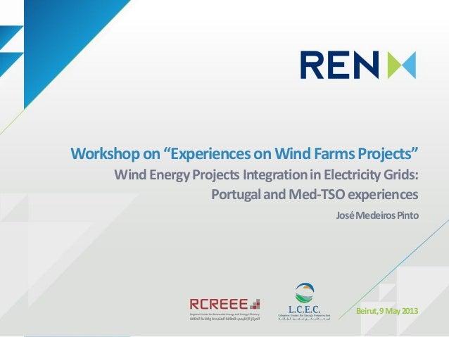 "Workshopon ""Experienceson Wind FarmsProjects""WindEnergyProjectsIntegrationinElectricityGrids:PortugalandMed-TSOexperiences..."