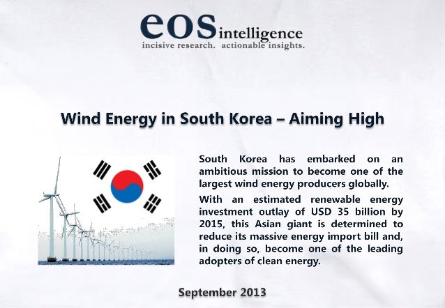 In 2012, South Korea Adopted An Ambitious Set Of Targets To Promote Clean Energy Generation SOUTH KOREA'S ENERGY MARKET – ...