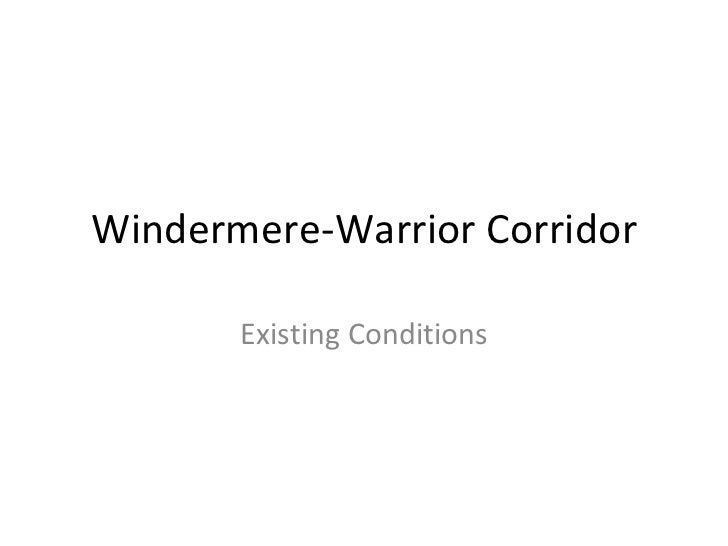 Windermere-Warrior Corridor Existing Conditions