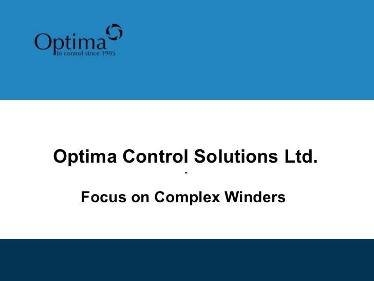 Optima Control Solutions Ltd.               -   Focus on Complex Winders