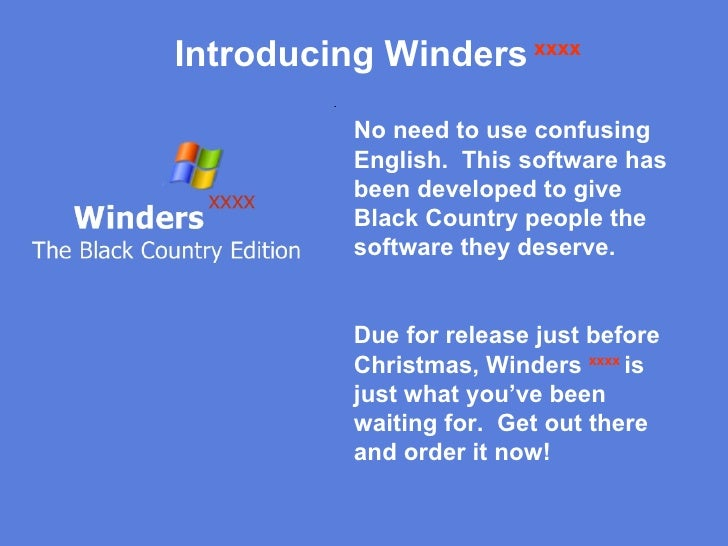 No need to use confusing English.  This software has been developed to give Black Country people the software they deserve...