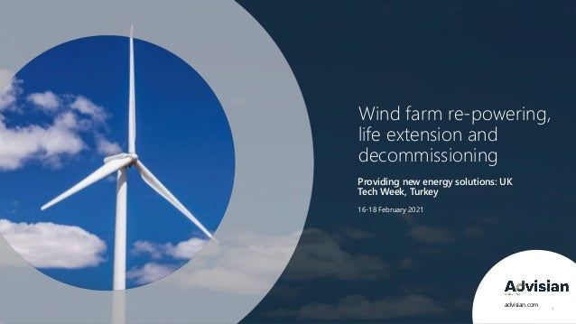 Wind farm re-powering, life extension and decommissioning Wind farm re-powering, life extension and decommissioning Provid...