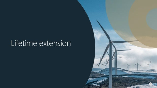 Lifetime extension Wind farm re-powering, life extension and decommissioning 12