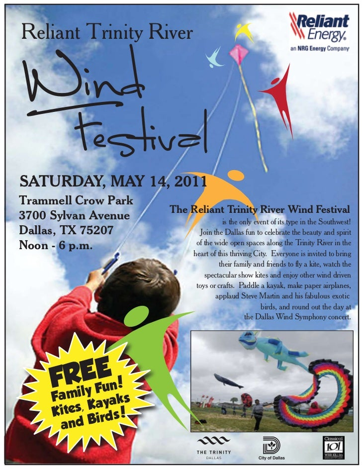 Reliant Trinity RiverSATURDAY, MAY 14, 2011Trammell Crow Park                      The Reliant Trinity River Wind Festival...