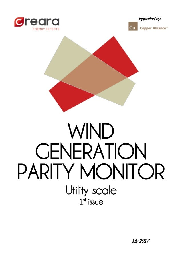 Supported by: WIND GENERATION PARITY MONITOR Utility-scale 1st issue July 2017