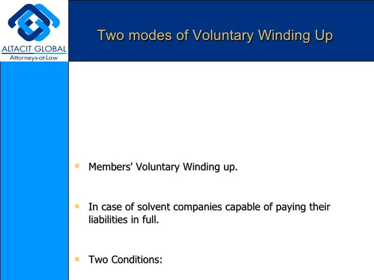 winding up of a company Hong kong company winding up procedures introduction only a limited company can be wound-up the term winding-up (or wound-up) bears a similar meaning of liquidation.