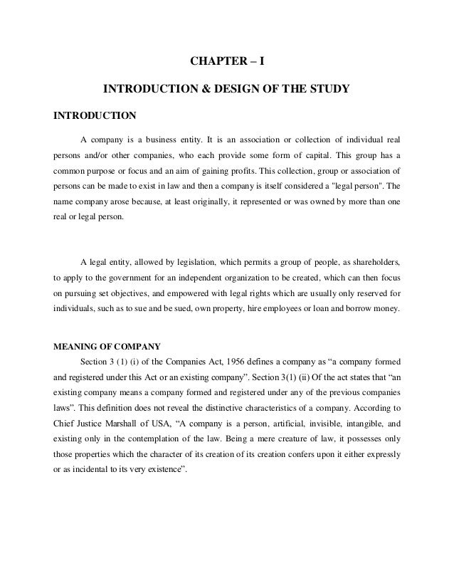 CHAPTER – I INTRODUCTION & DESIGN OF THE STUDY INTRODUCTION A company is a business entity. It is an association or collec...