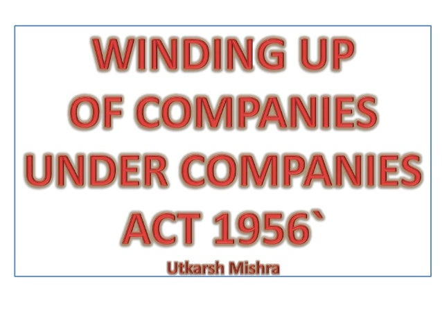 winding up is the process of Winding up a company involves selling a company's assets and distributing the proceeds amongst creditors and shareholders effects of deregistration.