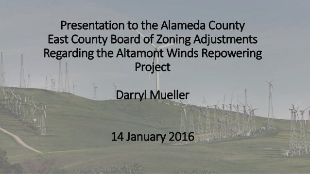 Presentation to the Alameda County East County Board of Zoning Adjustments Regarding the Altamont Winds Repowering Project...