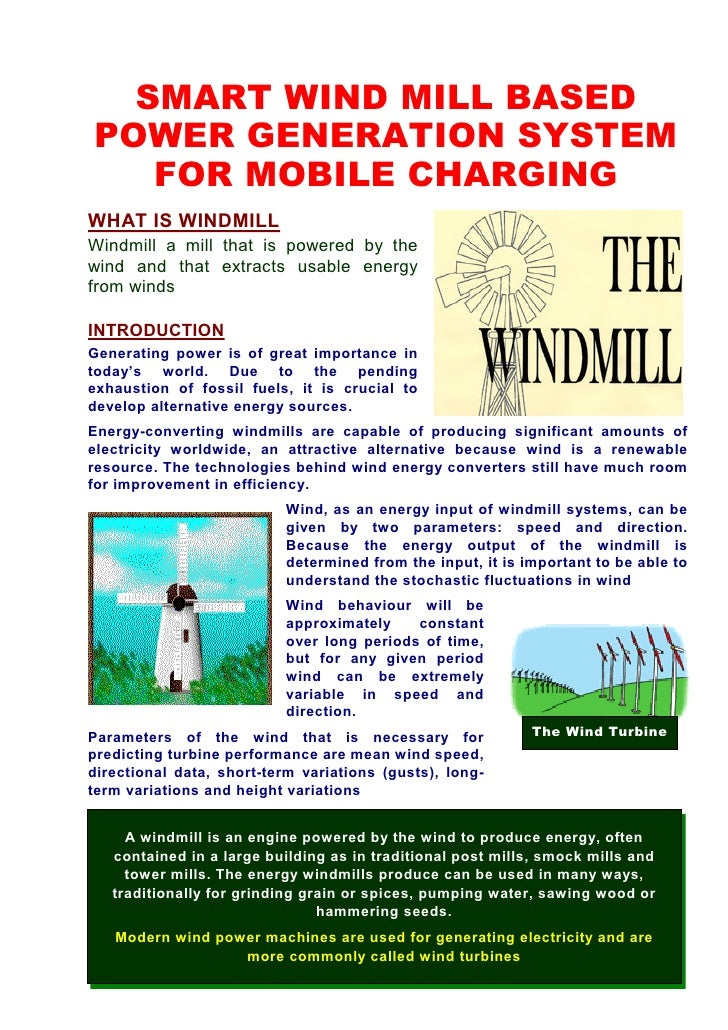 SMART WIND MILL BASED POWER GENERATION SYSTEM    FOR MOBILE CHARGING WHAT IS WINDMILL Windmill a mill that is powered by t...