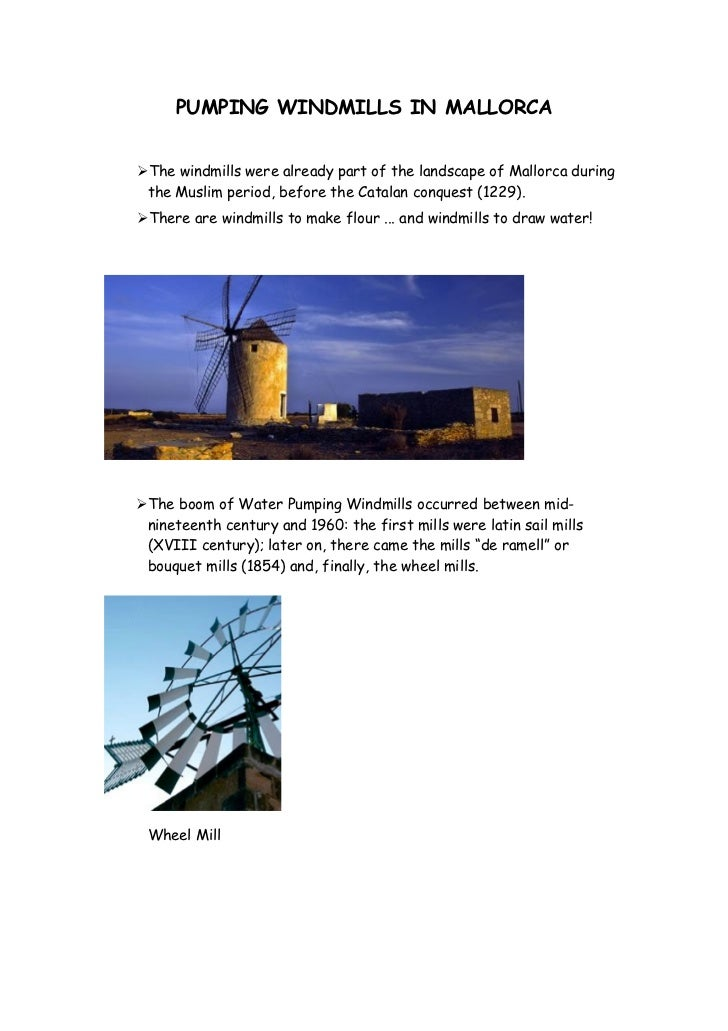 PUMPING WINDMILLS IN MALLORCA   ➢The windmills were already part of the landscape of Mallorca during  the Muslim period, b...