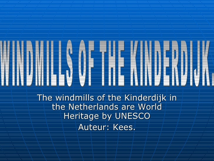 The windmills of the Kinderdijk in the Netherlands are World Heritage by UNESCO Auteur: Kees. WINDMILLS OF THE KINDERDIJK.