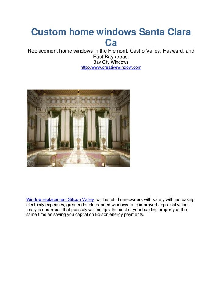 Custom home windows Santa Clara               CaReplacement home windows in the Fremont, Castro Valley, Hayward, and      ...