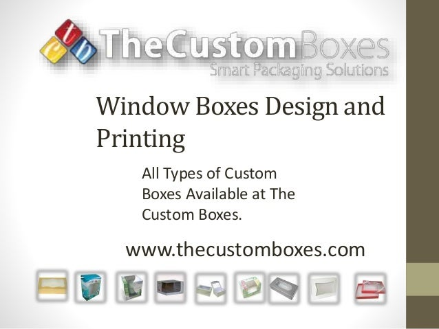Kay Packaging A Complete Guide for Window Boxes Design and Printing www.thecustomboxes.com All Types of Custom Boxes Avail...