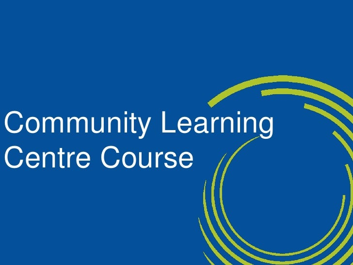 Community Learning<br />Centre Course<br />