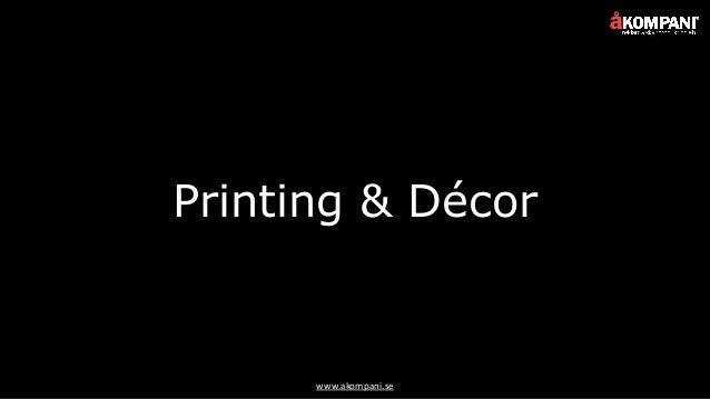 www.akompani.se Printing & Décor