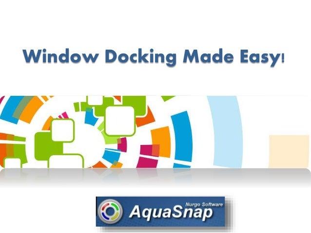Window Docking Made Easy!