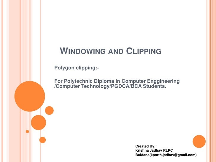 WINDOWING AND CLIPPINGPolygon clipping:-For Polytechnic Diploma in Computer Enggineering/Computer Technology/PGDCA/BCA Stu...
