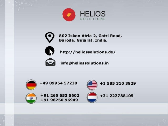 +91 265 653 5602 +91 98250 96949 +49 89954 57230 +31 222788105 +1 585 310 3829 802 Iskon Atria 2, Gotri Road, Baroda. Guja...
