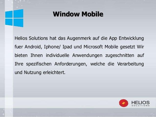 Helios Solutions hat das Augenmerk auf die App Entwicklung fuer Android, Iphone/ Ipad und Microsoft Mobile gesetzt Wir bie...