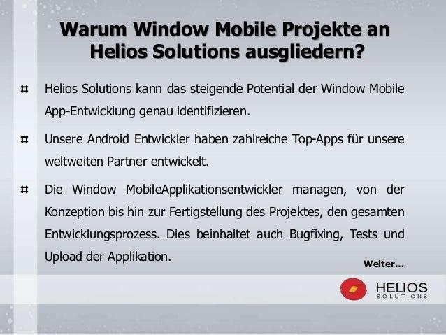 Warum Window Mobile Projekte an Helios Solutions ausgliedern? Helios Solutions kann das steigende Potential der Window Mob...