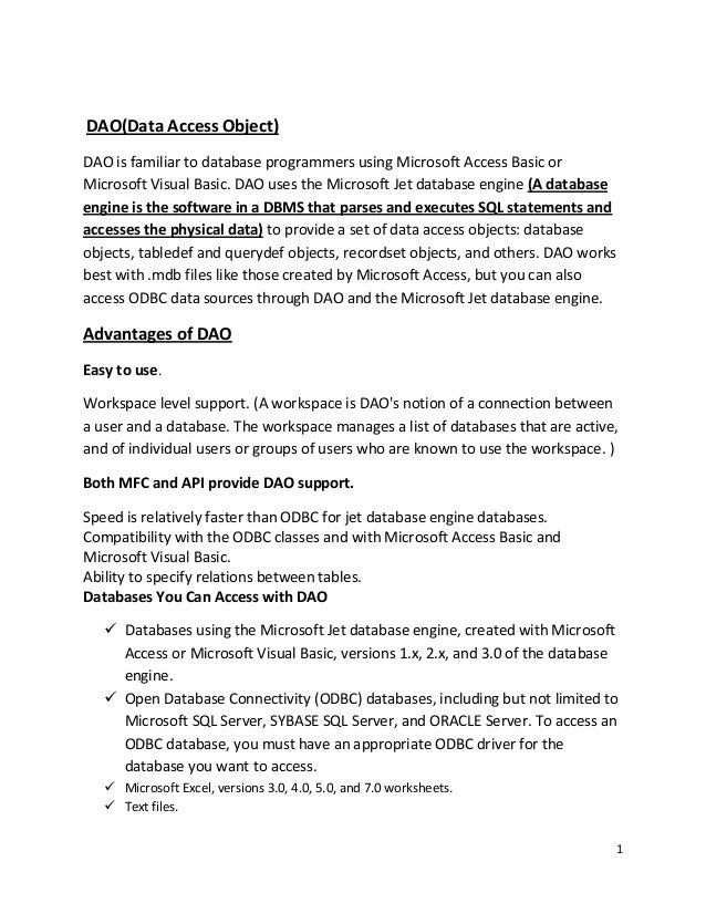 DAO(Data Access Object)DAO is familiar to database programmers using Microsoft Access Basic orMicrosoft Visual Basic. DAO ...