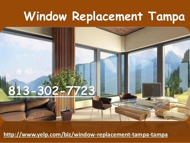Window Replacement Tampa 813 302 7723