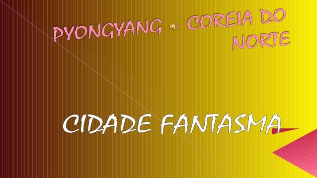 De acorDo com a lenDa , Pyongyang foi funDaDa em 1122 a.c, senDo consiDeraDa a mais antiga ciDaDe Da coreia.