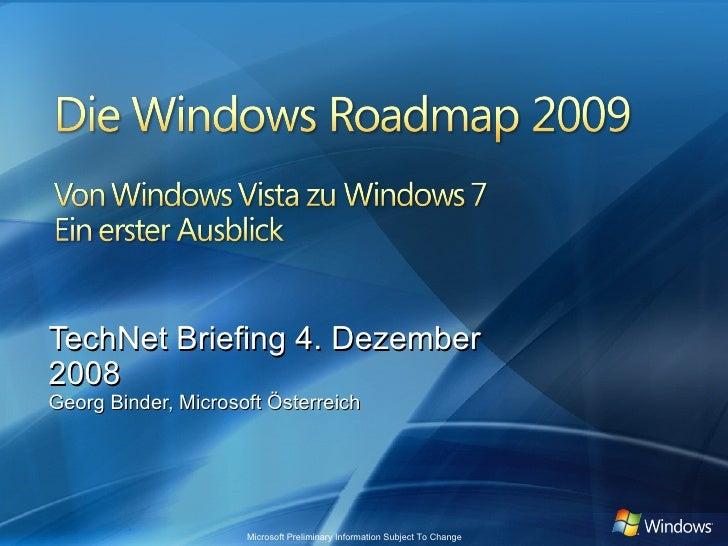 TechNet Briefing 4. Dezember 2008 Georg Binder, Microsoft Österreich