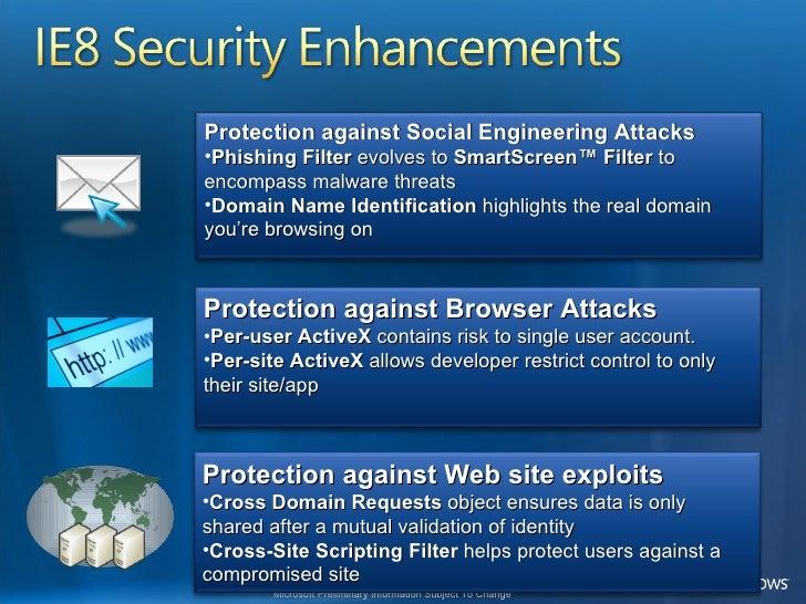 <ul><li>Protection against Social Engineering Attacks </li></ul><ul><li>Phishing Filter  evolves to  SmartScreen™ Filter  ...
