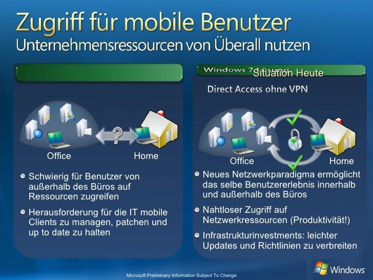 <ul><ul><li>Neues Netzwerkparadigma ermöglicht das selbe Benutzererlebnis innerhalb und außerhalb des Büros </li></ul></ul...