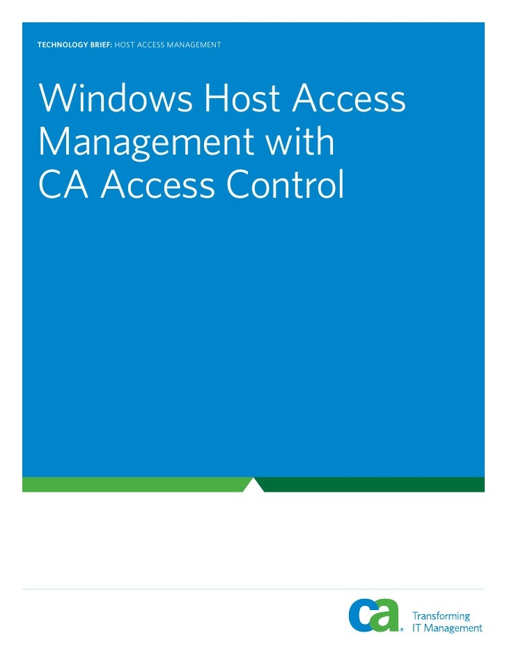 TECHNOLOGY BRIEF: HOST ACCESS MANAGEMENT     Windows Host Access Management with CA Access Control