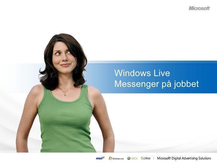 Windows Live Messenger på jobbet