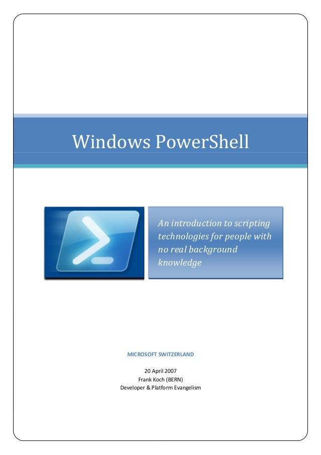 MICROSOFT SWITZERLAND 20 April 2007 Frank Koch (BERN) Developer & Platform Evangelism Windows PowerShell An introduction t...