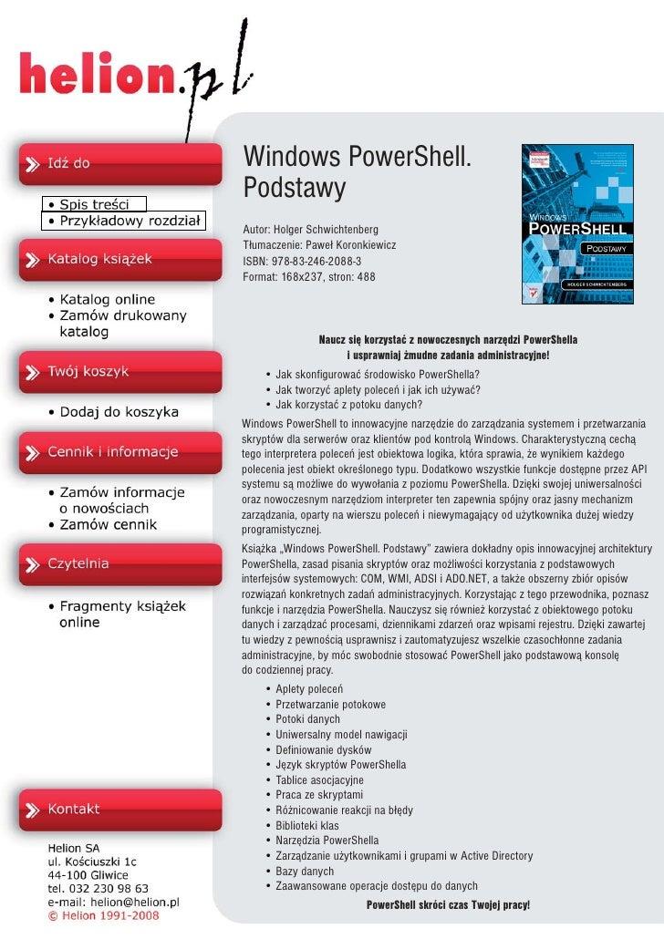 Windows PowerShell. Podstawy Autor: Holger Schwichtenberg T³umaczenie: Pawe³ Koronkiewicz ISBN: 978-83-246-2088-3 Format: ...