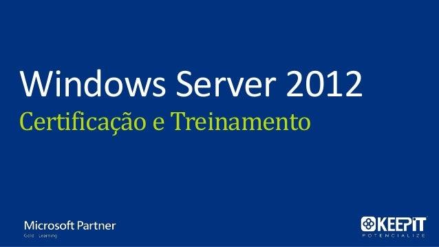 Windows Server 2012Certificação e Treinamento