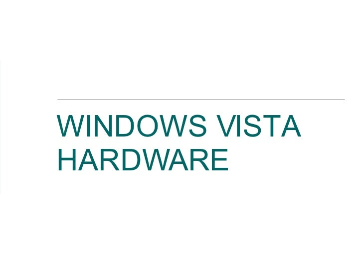 WINDOWS VISTA HARDWARE
