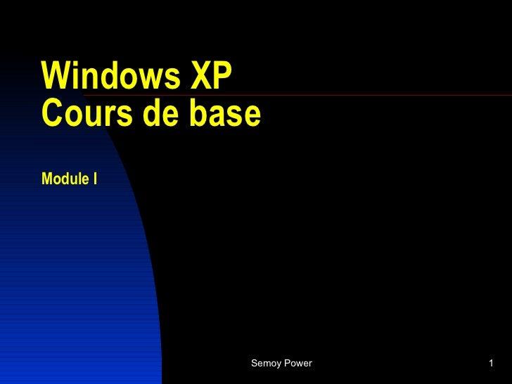 Windows XP  Cours de base Module I