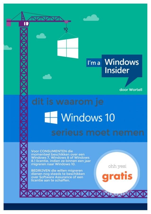 I'ma Windows  Insider  door Wortell  a:  Windows 10  Voor CONSUMENTEN die momenteel beschikken over een Windows 7, Windows...