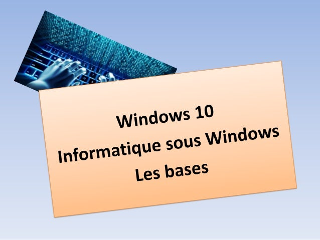 Un ordinateur 1. L'ordinateur : présentation de la machine Le système d'exploitation Allumer, éteindre l'ordinateur