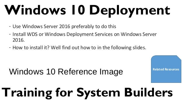 Windows 10 deployment training for system builders